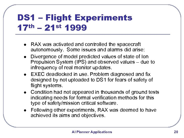 DS 1 – Flight Experiments 17 th – 21 st 1999 l l l