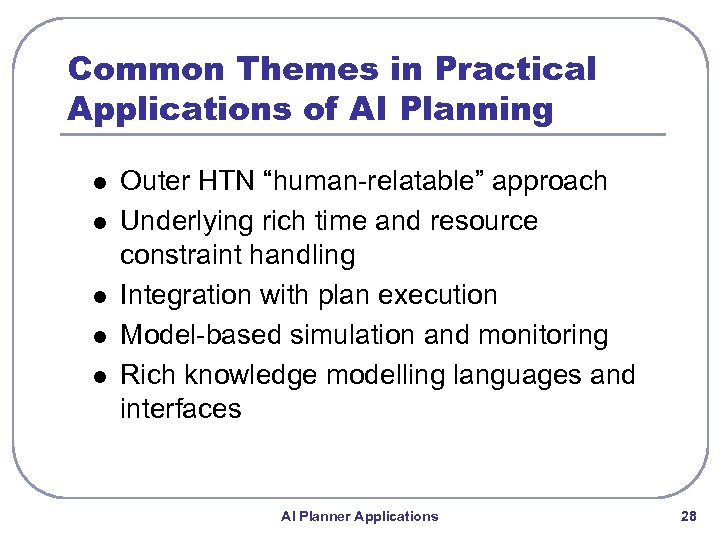 "Common Themes in Practical Applications of AI Planning l l l Outer HTN ""human-relatable"""