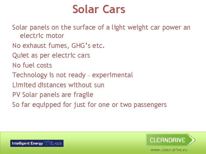Solar Cars Solar panels on the surface of a light weight car power an