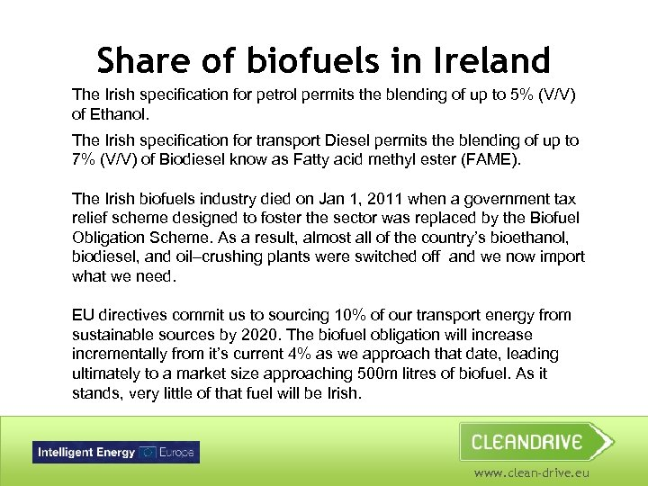 Share of biofuels in Ireland The Irish specification for petrol permits the blending of