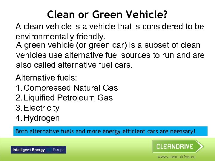 Clean or Green Vehicle? A clean vehicle is a vehicle that is considered to