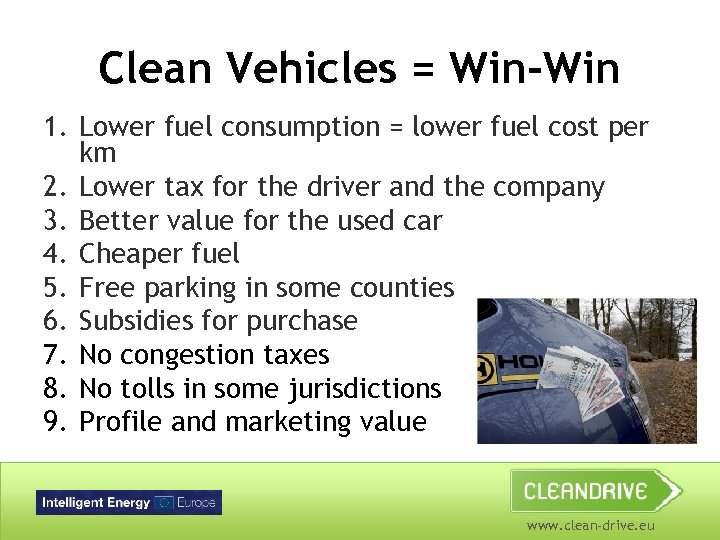 Clean Vehicles = Win-Win 1. Lower fuel consumption = lower fuel cost per km