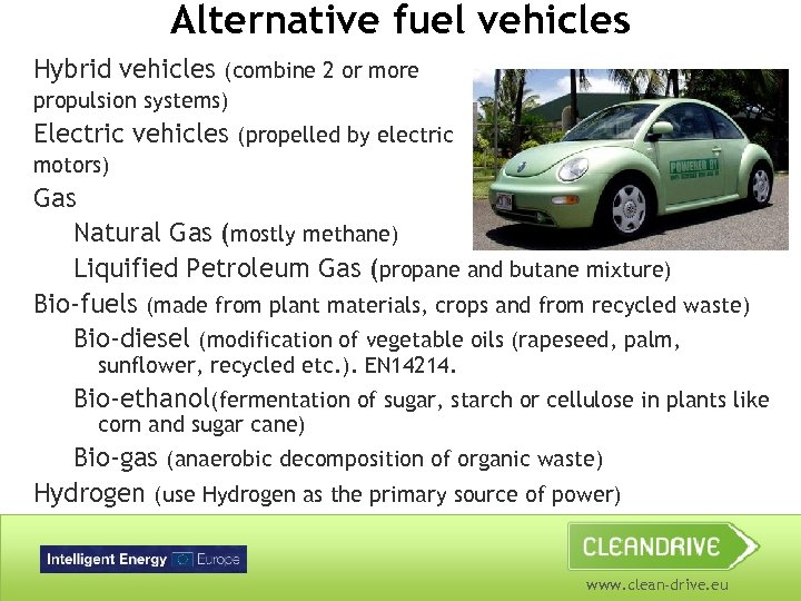Alternative fuel vehicles Hybrid vehicles (combine 2 or more propulsion systems) Electric vehicles (propelled