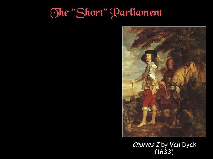 "The ""Short"" Parliament Charles I by Van Dyck (1633)"