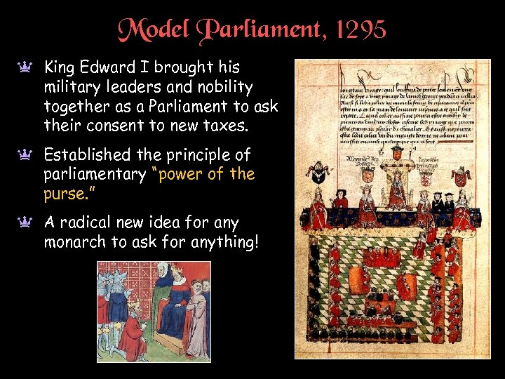 Model Parliament, 1295 a King Edward I brought his military leaders and nobility together