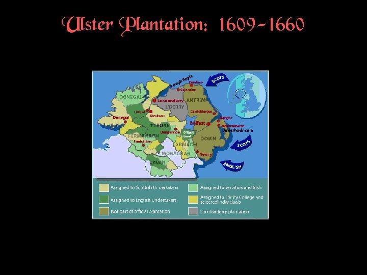 Ulster Plantation: 1609 -1660