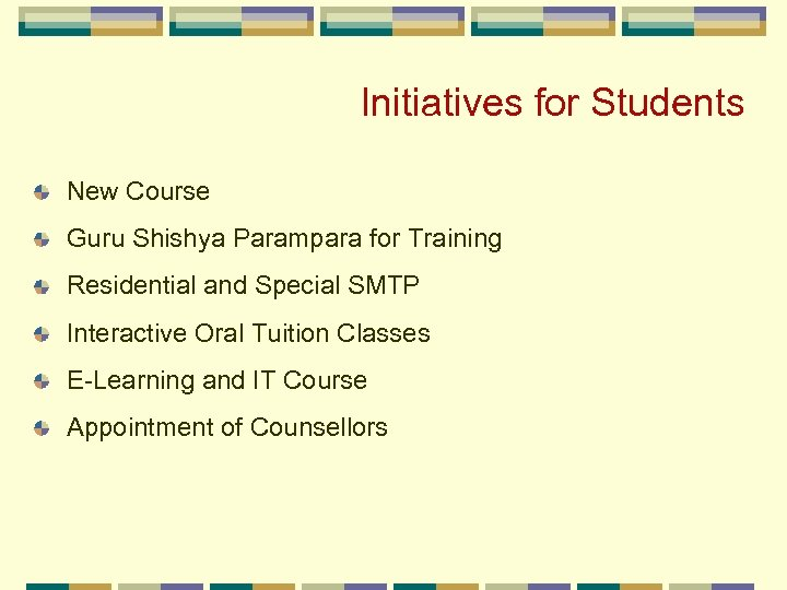 Initiatives for Students New Course Guru Shishya Parampara for Training Residential and Special SMTP