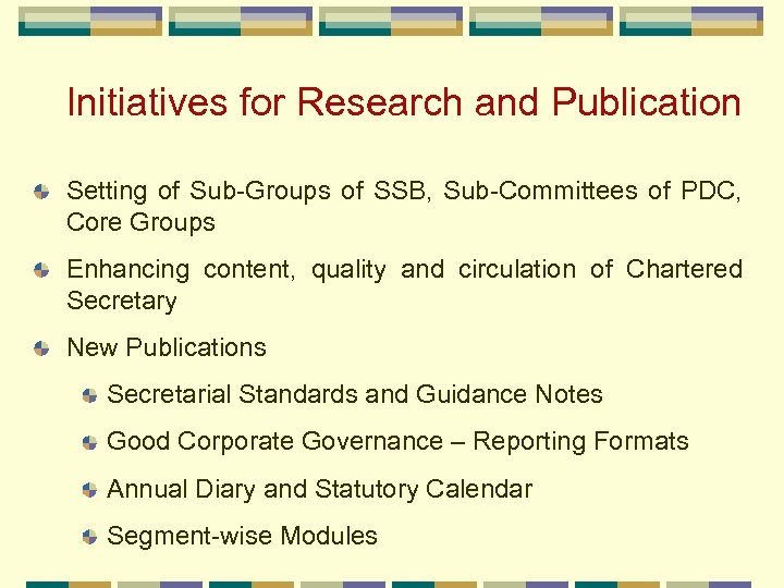 Initiatives for Research and Publication Setting of Sub-Groups of SSB, Sub-Committees of PDC, Core