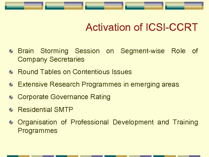 Activation of ICSI-CCRT Brain Storming Session on Segment-wise Role of Company Secretaries Round Tables