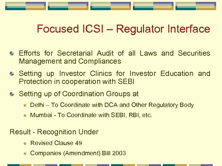 Focused ICSI – Regulator Interface Efforts for Secretarial Audit of all Laws and Securities