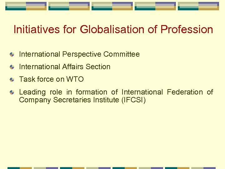 Initiatives for Globalisation of Profession International Perspective Committee International Affairs Section Task force on
