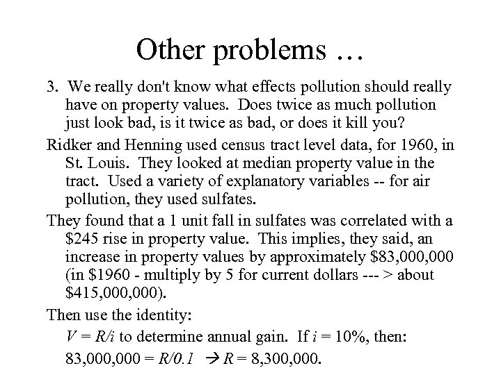 Other problems … 3. We really don't know what effects pollution should really have