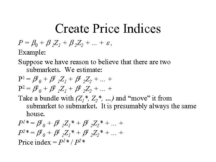 Create Price Indices P = 0 + 1 Z 1 + 2 Z 2