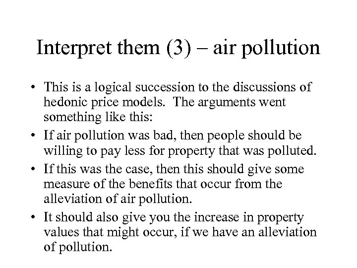 Interpret them (3) – air pollution • This is a logical succession to the