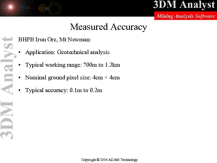 3 DM Analyst Mining Analysis Software Measured Accuracy BHPB Iron Ore, Mt Newman: •