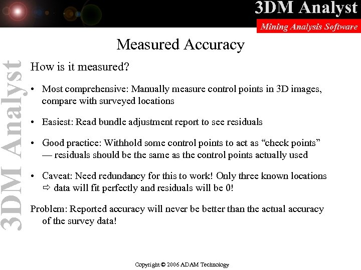 3 DM Analyst Mining Analysis Software Measured Accuracy How is it measured? • Most