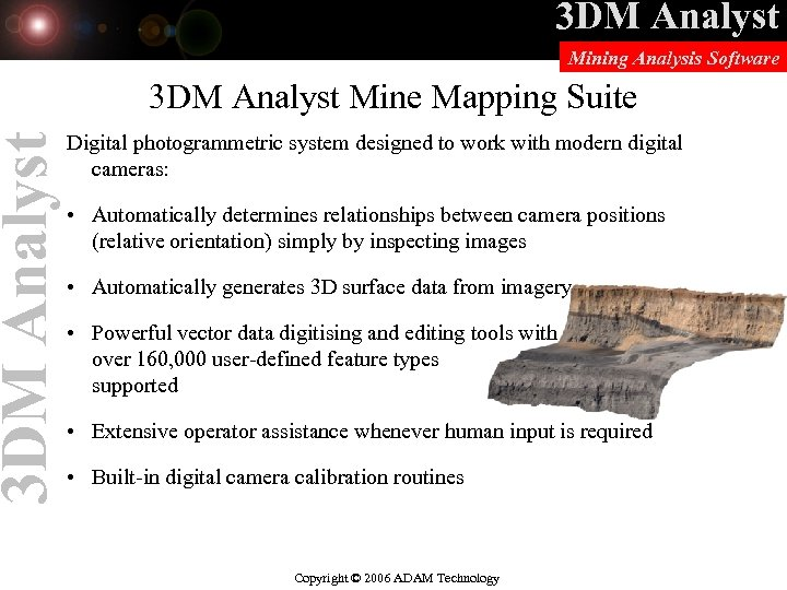 3 DM Analyst Mining Analysis Software 3 DM Analyst Mine Mapping Suite Digital photogrammetric