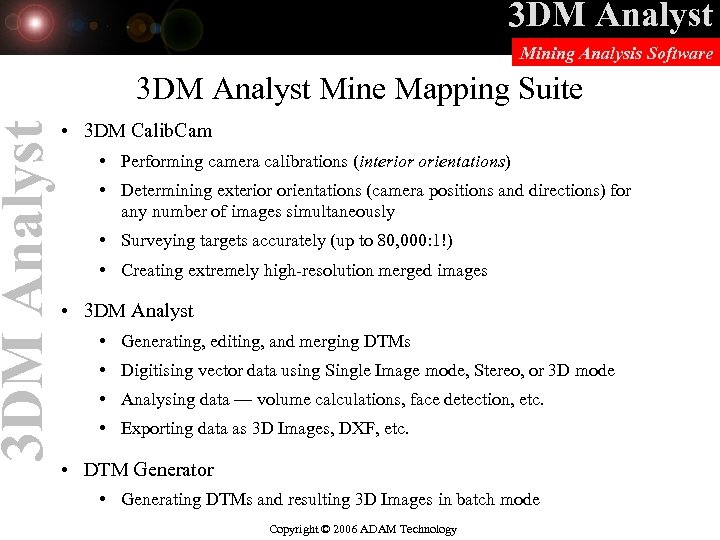 3 DM Analyst Mining Analysis Software 3 DM Analyst Mine Mapping Suite • 3
