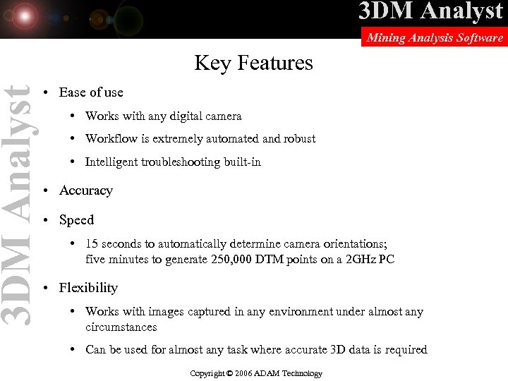 3 DM Analyst Mining Analysis Software Key Features • Ease of use • Works
