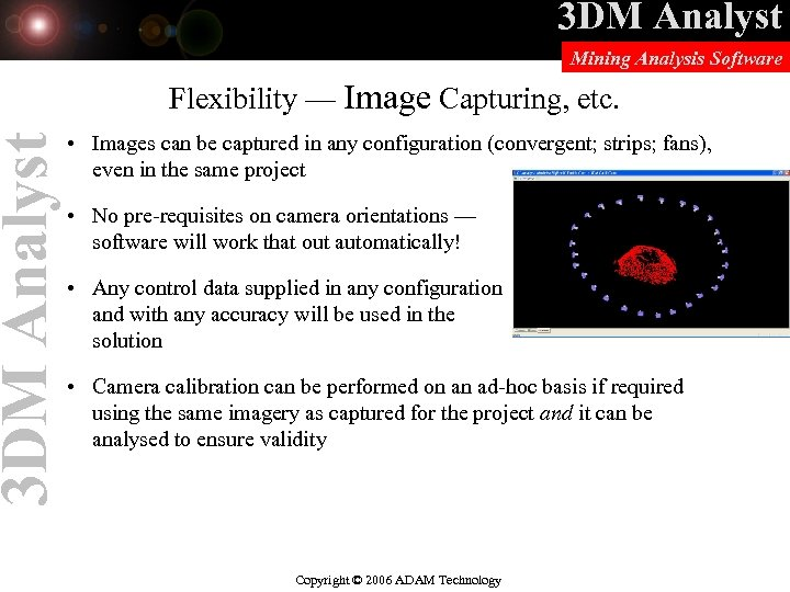 3 DM Analyst Mining Analysis Software Flexibility — Image Capturing, etc. • Images can