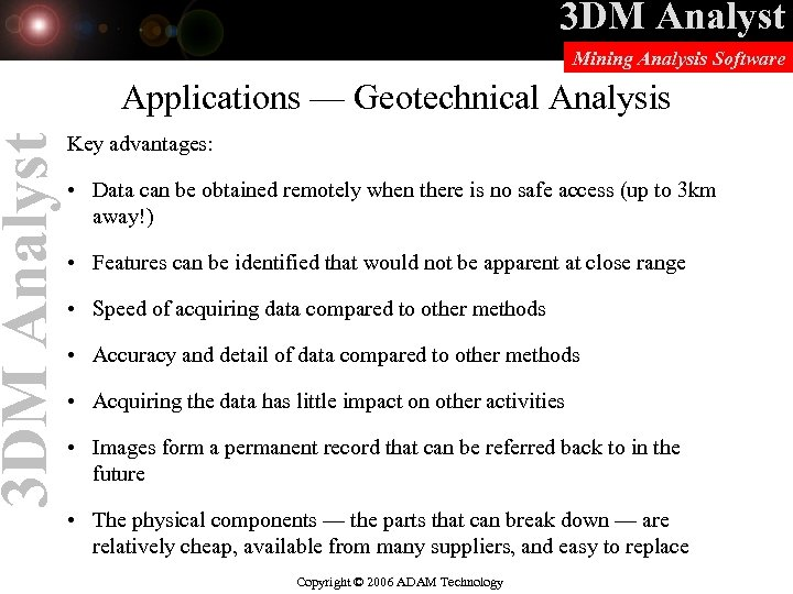 3 DM Analyst Mining Analysis Software Applications — Geotechnical Analysis Key advantages: • Data