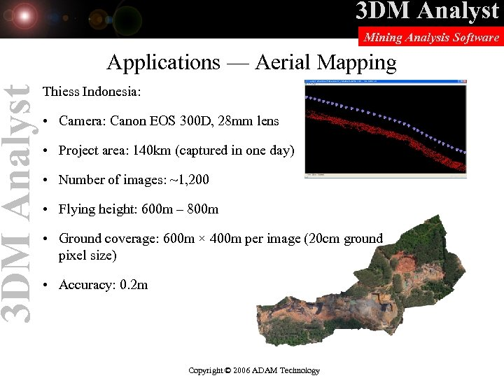 3 DM Analyst Mining Analysis Software Applications — Aerial Mapping Thiess Indonesia: • Camera: