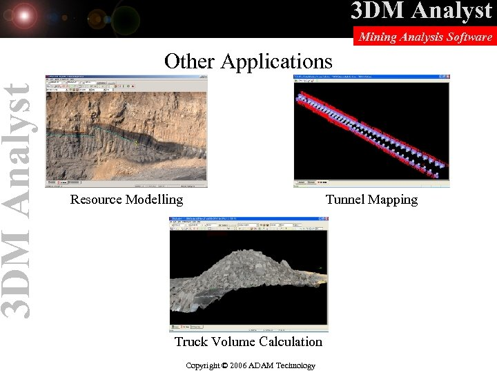 3 DM Analyst Mining Analysis Software Other Applications Tunnel Mapping Resource Modelling Truck Volume