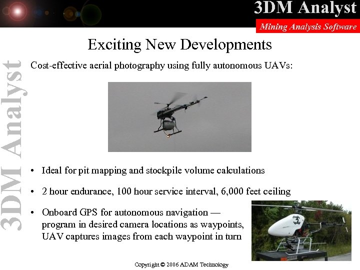 3 DM Analyst Mining Analysis Software Exciting New Developments Cost-effective aerial photography using fully