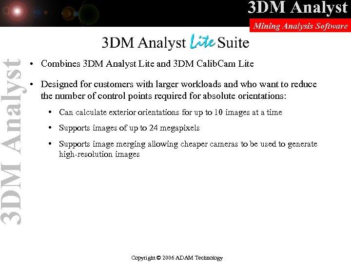 3 DM Analyst Mining Analysis Software 3 DM Analyst Lite Suite • Combines 3