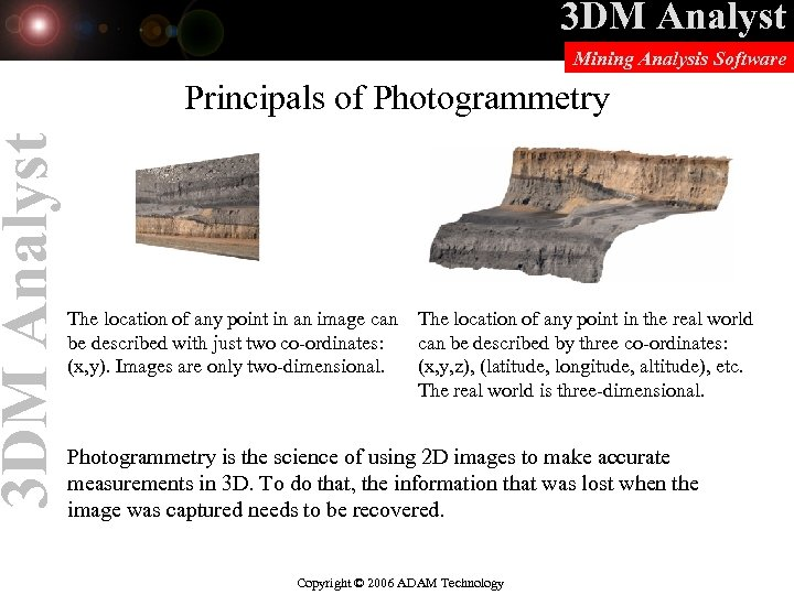 3 DM Analyst Mining Analysis Software Principals of Photogrammetry The location of any point