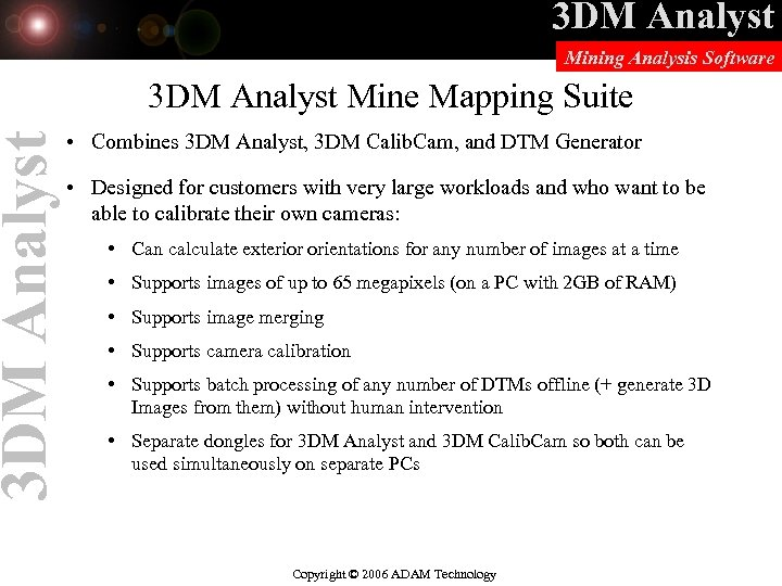 3 DM Analyst Mining Analysis Software 3 DM Analyst Mine Mapping Suite • Combines