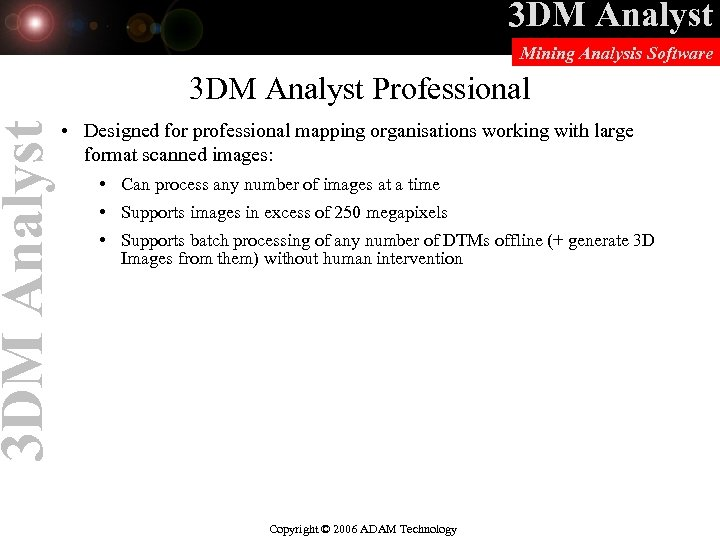 3 DM Analyst Mining Analysis Software 3 DM Analyst Professional • Designed for professional