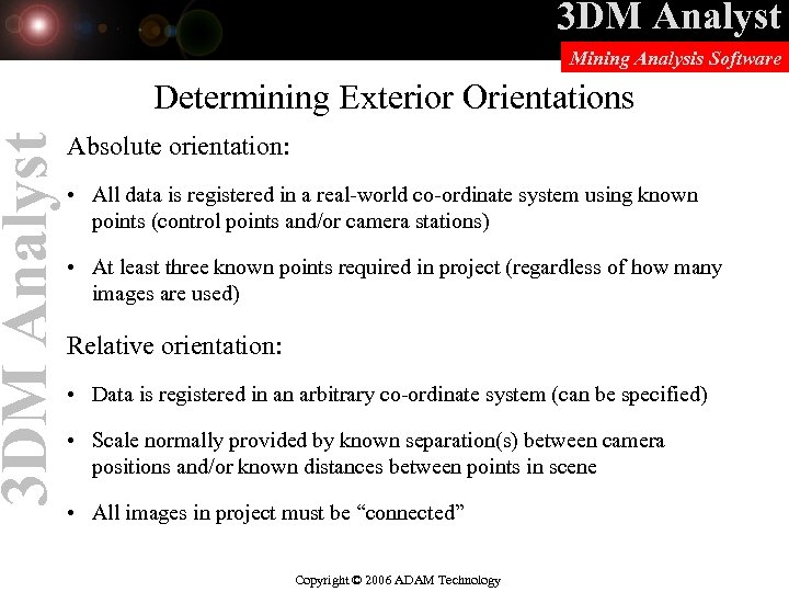 3 DM Analyst Mining Analysis Software Determining Exterior Orientations Absolute orientation: • All data