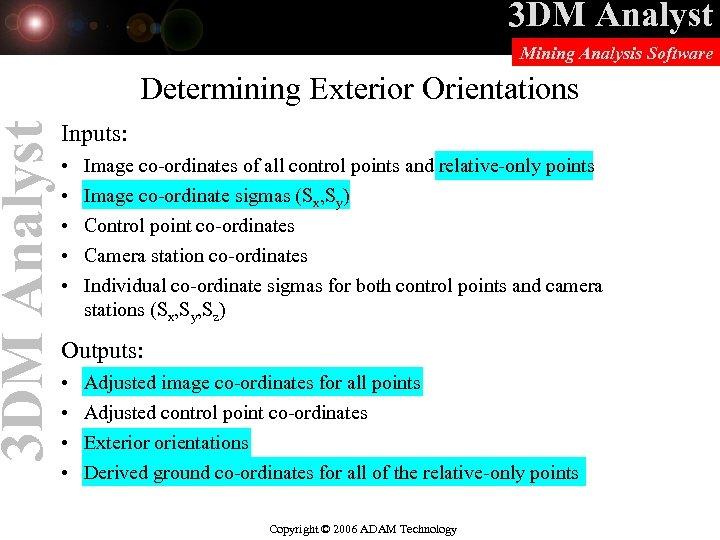 3 DM Analyst Mining Analysis Software Determining Exterior Orientations Inputs: • • • Image