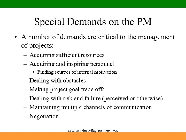 Special Demands on the PM • A number of demands are critical to the