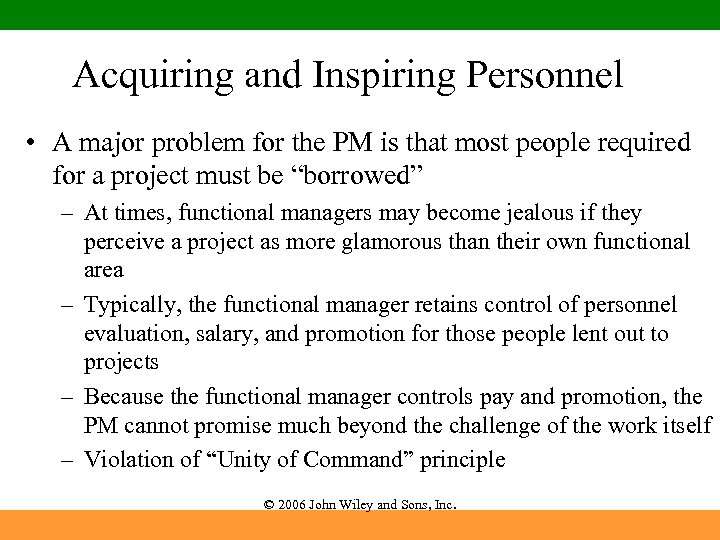 Acquiring and Inspiring Personnel • A major problem for the PM is that most