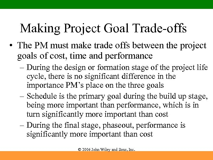 Making Project Goal Trade-offs • The PM must make trade offs between the project
