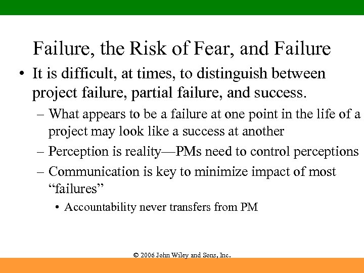 Failure, the Risk of Fear, and Failure • It is difficult, at times, to