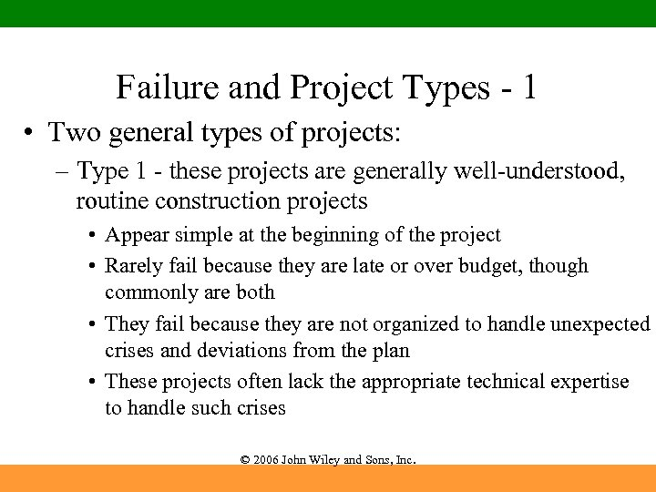 Failure and Project Types - 1 • Two general types of projects: – Type