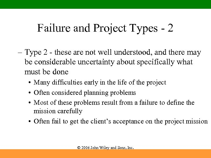 Failure and Project Types - 2 – Type 2 - these are not well
