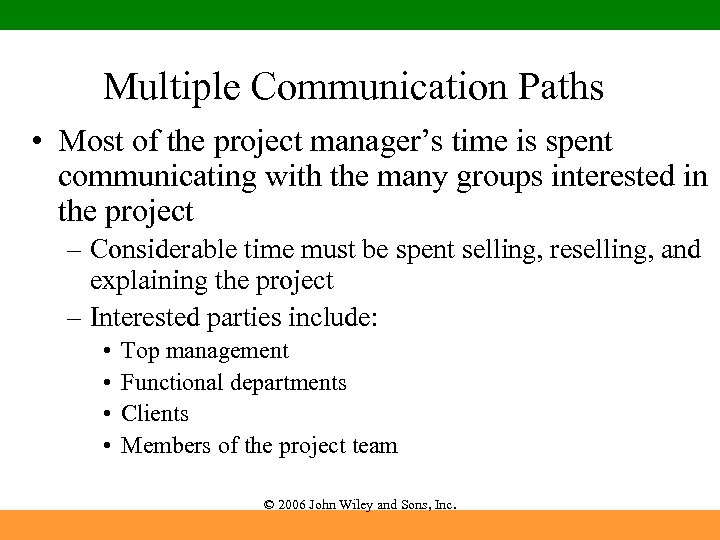 Multiple Communication Paths • Most of the project manager's time is spent communicating with