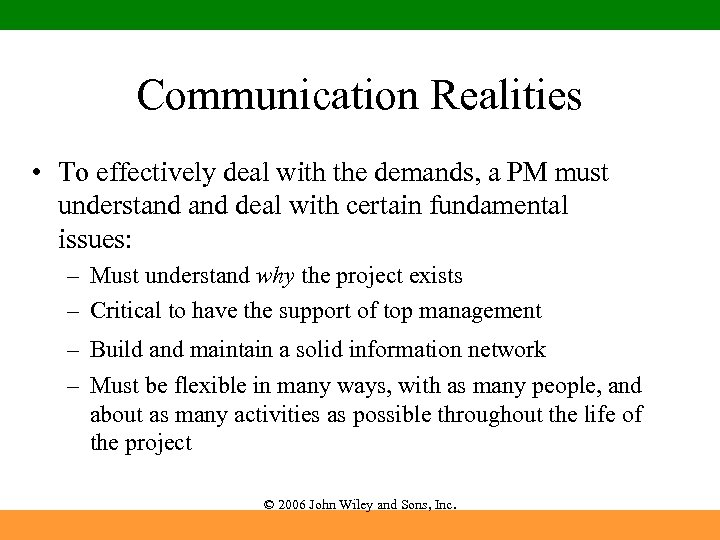 Communication Realities • To effectively deal with the demands, a PM must understand deal