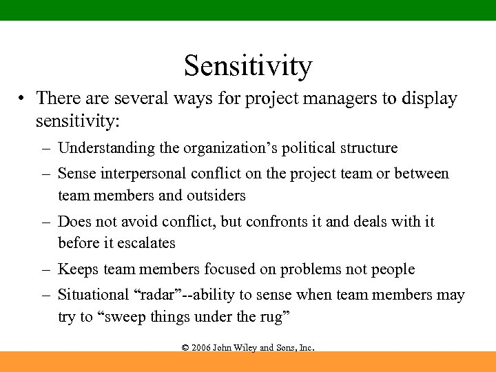 Sensitivity • There are several ways for project managers to display sensitivity: – Understanding