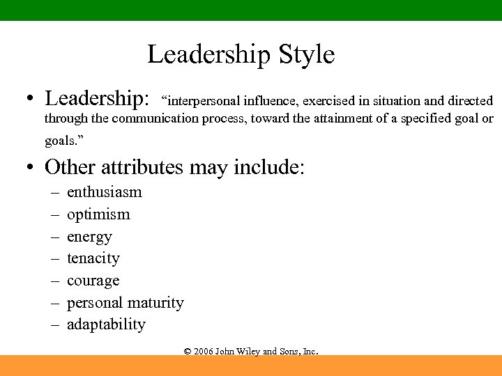 """Leadership Style • Leadership: """"interpersonal influence, exercised in situation and directed through the communication"""