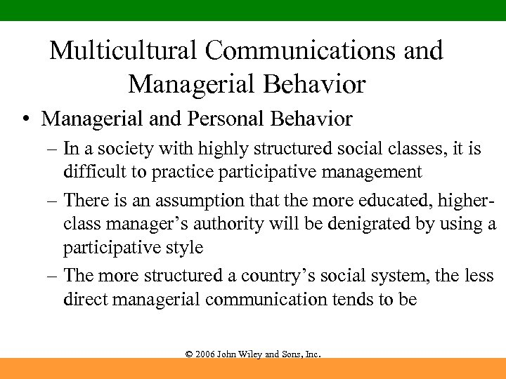 Multicultural Communications and Managerial Behavior • Managerial and Personal Behavior – In a society