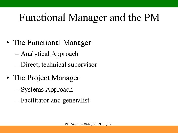 Functional Manager and the PM • The Functional Manager – Analytical Approach – Direct,