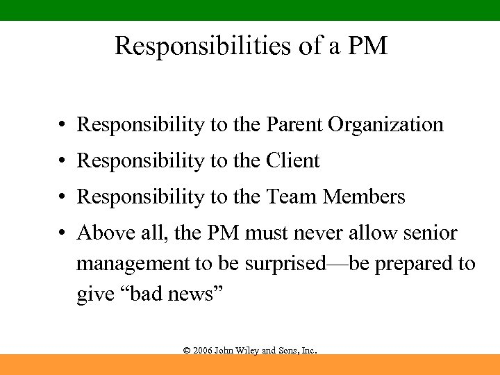 Responsibilities of a PM • Responsibility to the Parent Organization • Responsibility to the