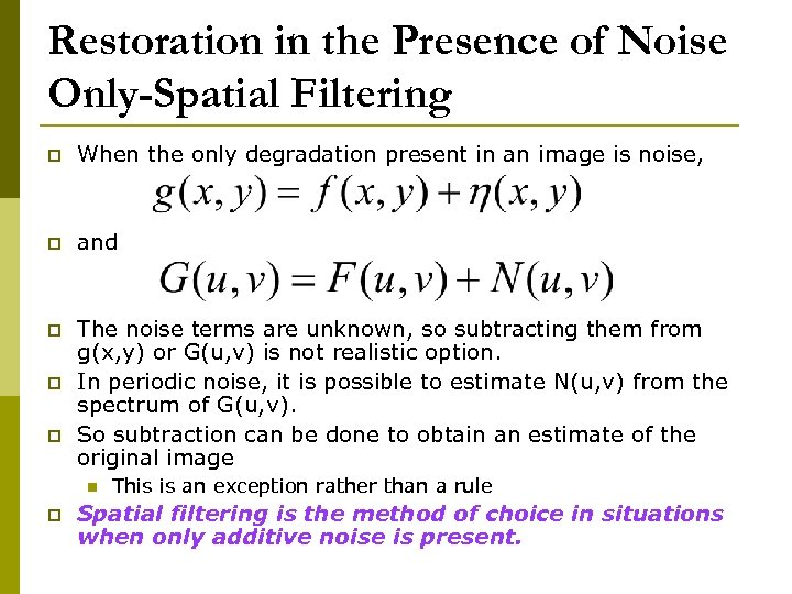 Restoration in the Presence of Noise Only-Spatial Filtering p When the only degradation present