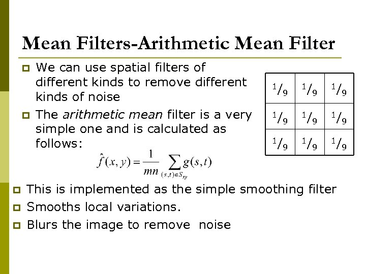 Mean Filters-Arithmetic Mean Filter p p p We can use spatial filters of different