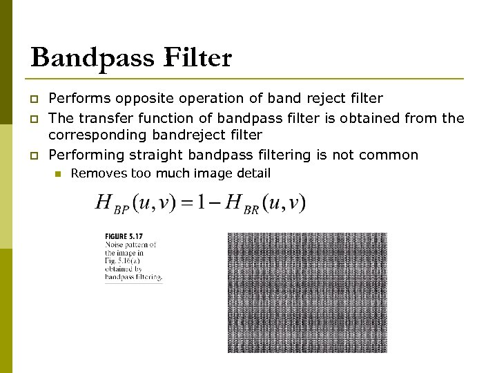 Bandpass Filter p p p Performs opposite operation of band reject filter The transfer